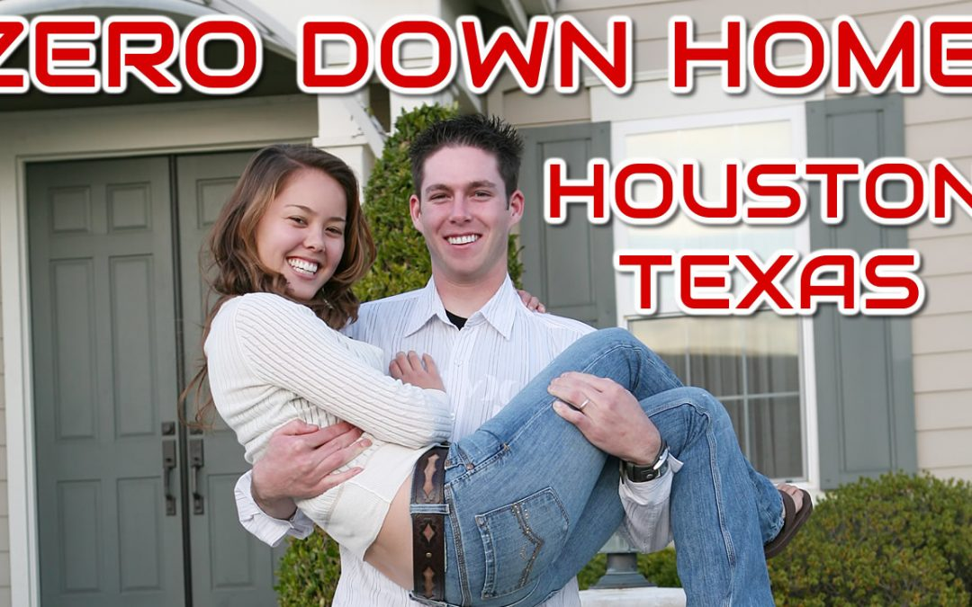 Zero Down Payment Homes Houston TX